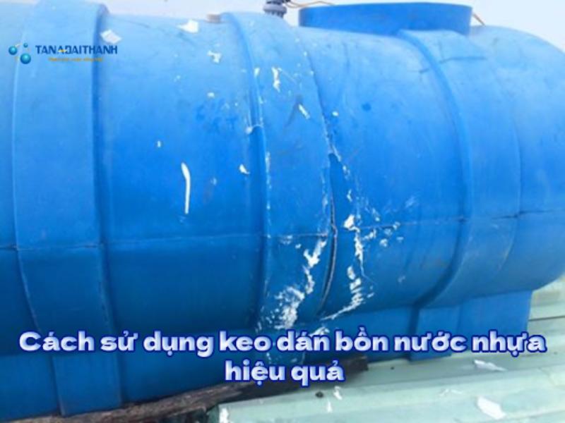 Cách sử dụng keo dán bồn nước nhựa hiệu quả nhất